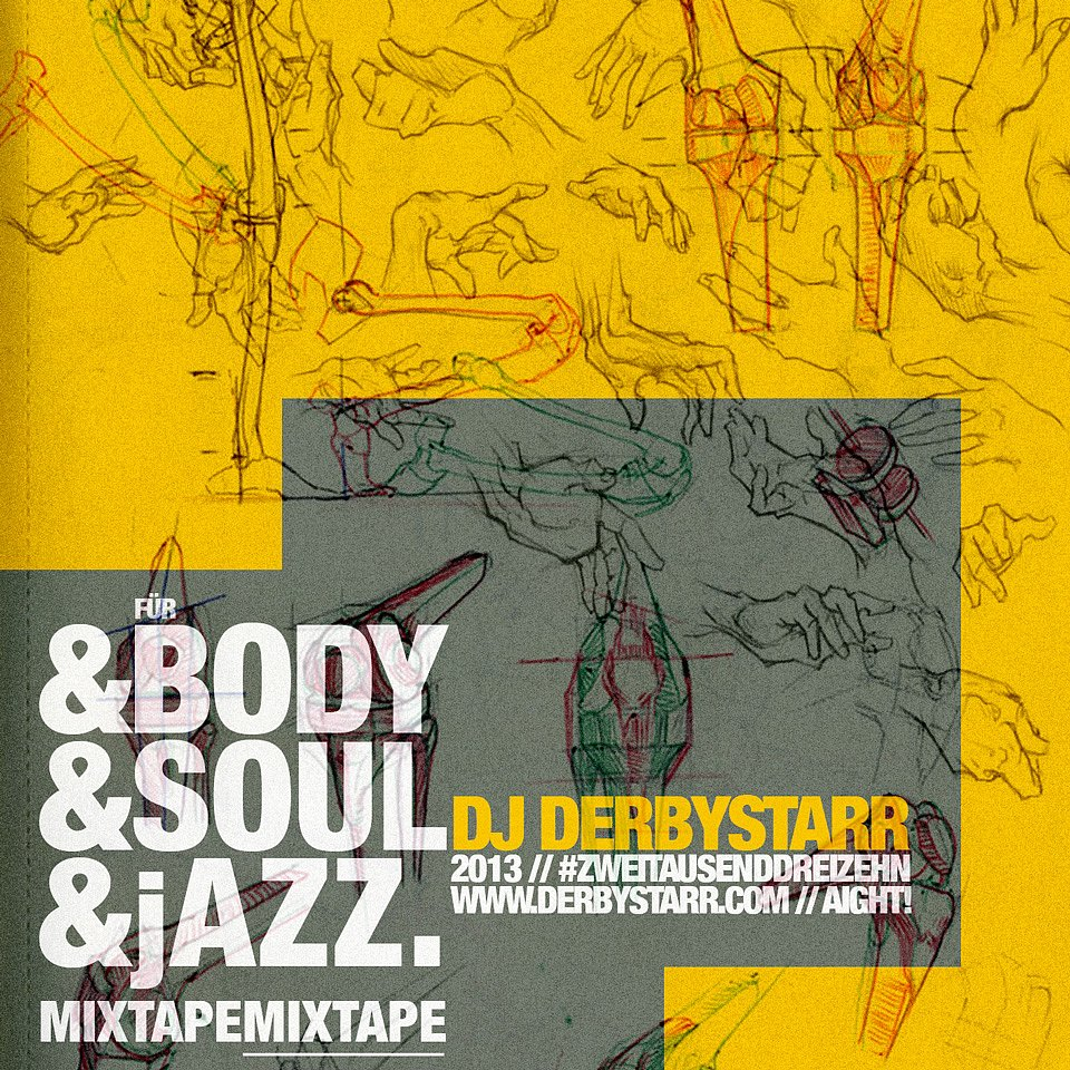 """DJ derbystarr – Für BODY, SOUL & jAZZ Mixtape"" / Cover / 2013."